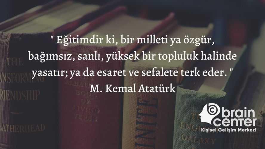 Atatürk'ün eğitim ile ilgili sözleri