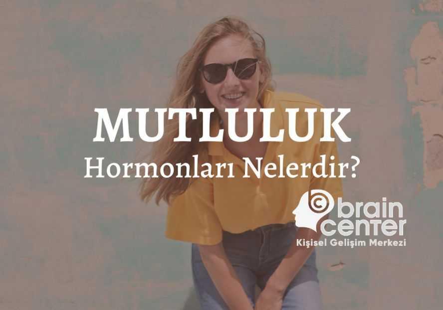 mutluluk hormonları nelerdir